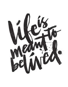 LIFE IS MEANT TO BE LIVED by Matthew Taylor Wilson inspirational quote word art print motivational poster black white motivationmonday minimalist shabby chic fashion inspo typographic wall decor
