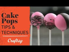 Tricks of the Trade: Do's & Don'ts of Making Cake Pops