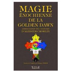 Postface: Stéphane Blet= Fr.Ferenc 10=1 A.'.A.'. Aleister Crowley: Magie Énochienne de la Golden Dawn (Ed.TrajectoirE)