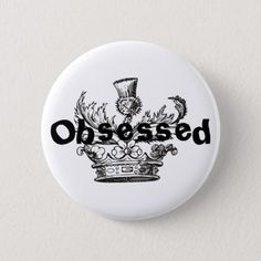 """""""Obsessed"""" Button - How about this cool TV series period piece Outlander? Gotta love it. Outlander Clothing, Outlander Tv, Drums Of Autumn, Custom Buttons, Gifts For Dad, Sea Shells, Lavender, Unisex, Floral"""