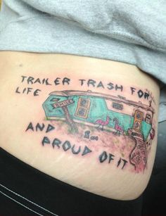Trailer trash tattoo?! Just when you think this fine piece of art couldn't get any classier, look closely and you'll notice...she had it placed it right on top of her stretch marks. Magnificent!
