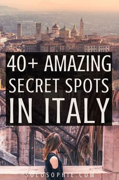 In search of the best of secret Italy, a beautiful country in the South of Europe? Here's your ultimate guide to Italy hidden gems and secret spots in Italy, as well as unusual things to do in Italy Europe