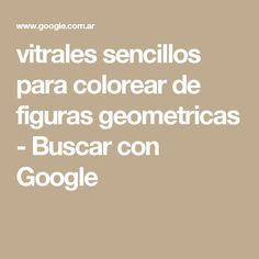 vitrales sencillos para colorear de figuras geometricas - Buscar con Google