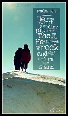 #Scripture                                     Psalm 40:2