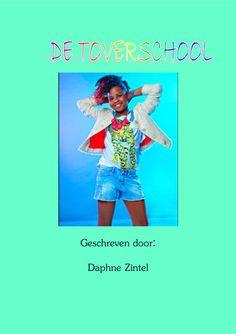 Story  |  'DE TOVERSCHOOL'  | Geschreven door Daphne Zintel | www.apboek.nl