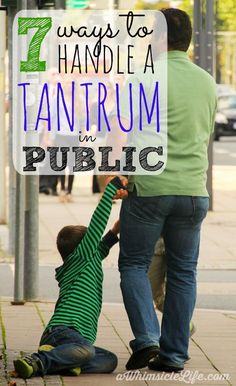 Such great steps to effectively deal with a tantrum!!  Details 7 steps you can take as a parent that require NO bribing or compromising!