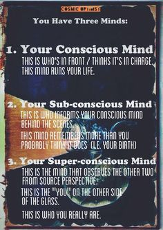 You have 3 minds: Conscious, sub-conscious, and super-conscious minds Spiritual Awakening, Spiritual Quotes, Wisdom Quotes, Subconscious Mind Power, Affirmations, Brain Facts, Spirit Science, Psychology Facts, Sport Psychology