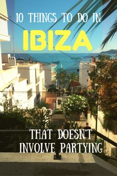 10 Things to Do in Ibiza That Doesn't Involve Partying