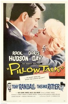 Doris Day, Rock Hudson. Tony Randall. Director: Michael Gordon. IMDB: 7.5 ________________________ http://en.wikipedia.org/wiki/Pillow_Talk_(film) http://www.rottentomatoes.com/m/pillow_talk/ http://www.tcm.com/tcmdb/title/4363/Pillow-Talk/ Article: http://www.tcm.com/this-month/article/12722|0/Pillow-Talk.html http://www.allmovie.com/movie/pillow-talk-v38140