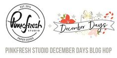 Paper Fab: Pinkfresh Studio December Days Blog Hop