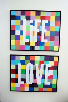LIFE   LOVE: Paint Chip Art  YOU WILL NEED:   - a LOT of swatches!   - glue dots or double sided tape of some kind  - poster size frame {with stock paper insert}  - white cardstock  - paper cutter or scissors  Cut swatches into 2x2 squares. Glue to paper backing (comes with the frame) making sure to fill backing completely. Use cardstock to form words or symbols to your liking.  Hang and enjoy!