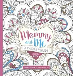 Mommy and Me: A Mother's Heart Coloring Book