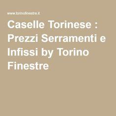 Caselle Torinese : Prezzi Serramenti e Infissi by Torino Finestre