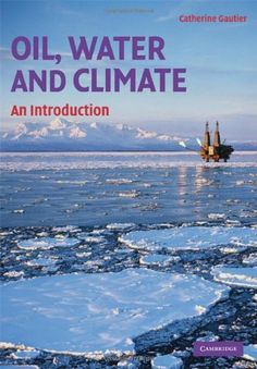 Oil, Water, and Climate: An Introduction by Catherine Gautier
