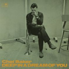 Chet Baker : Deep in a Dream of You