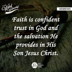 Hebrews is about the superiority of Christ: Faith is confident trust in God and the salvation He provides in His Son, Jesus Christ.