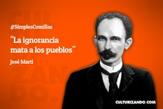 Las mejores frases de José Martí - culturizando.com   Alimenta tu Mente