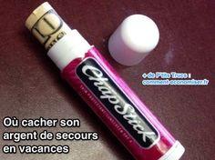 Utilisez un baume à lèvres pour cacher votre argent de secours en vacances