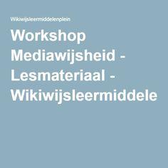 Workshop Mediawijsheid - Lesmateriaal - Wikiwijsleermiddelenplein