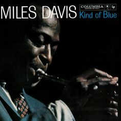 Miles Davis - Kind of Blue - 1959 (Complete Album)  ....Sunday and jazz...doesn't get any better!