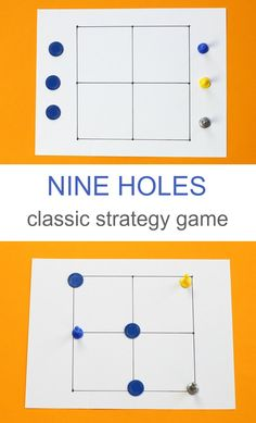 Nine holes is an abstract strategy game that makes a quick boredom buster for kids and a great alternative when everyone is bored with tic tac toe.