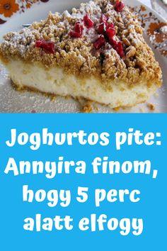 Annyira finom,hogy 5 perc alatt elfogy! #desszert #pite #joghurtos
