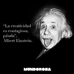 """""""La creatividad es contagiosa, pásala"""", Albert Einstein."""