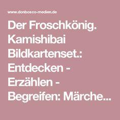 Der Froschkönig. Kamishibai Bildkartenset.: Entdecken - Erzählen - Begreifen: Märchen. | Offizieller Shop des Don Bosco Verlag: donbosco-medien.de