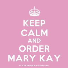 'Keep Calm and Order Mary Kay' design on t-shirt, poster, mug and many other products » Keep Calm Studio