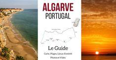 Visiter l'Algarve Portugal - Guide pratique avec les plus belles plages d'Algarve et autres lieux d'intérêt - carte + photos + vidéo + infos pratiques