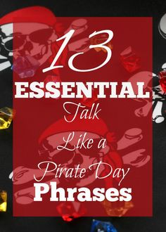 13 Talk Like a Pirate Day Phrases + Pirate's Booty Giveaway