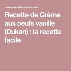 Recette de Crème aux oeufs vanille (Dukan) : la recette facile