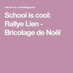 School is cool: Rallye Lien - Bricolage de Noël