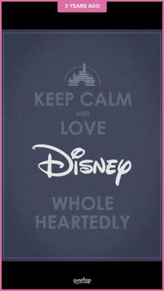 Keep Calm and think  love ❤️ Disney Jesus whole heartedly.