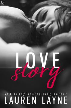 Love Story (Love Unexpectedly #3) by Lauren Layne–out Feb. 14, 2017 (click to purchase)