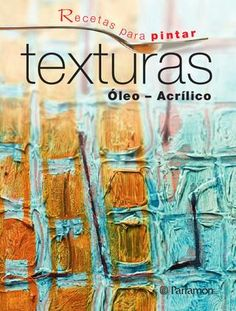 """Cover of """"Recetas para pintar Texturas"""""""