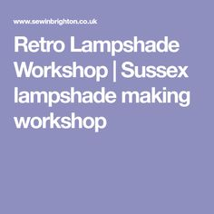 Beginners workshop, make a retro lampshade How To Plan, How To Make, Workshop, Retro, Handmade, Atelier, Hand Made, Rustic, Mid Century