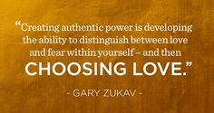 Choosing love Gary Zukav, Choose Love, Life Is Hard, Growth Mindset, Motivate Yourself, Quotes To Live By, Books To Read, Success, Motivation