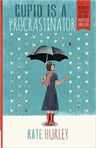 Cupid Is a Procrastinator: Making Sense of the Unexpected Single Life by Kate Hurley