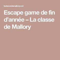 Escape game de fin d'année – La classe de Mallory