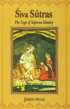 Siva Sutras: The Yoga of Supreme Identity: Jaideva Singh: 9788120804074: Amazon.com: Books