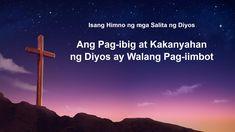 """Tagalog Christian Song 2019   """"Ang Pag-ibig at Kakanyahan ng Diyos ay Pa... Praise Songs, Worship Songs, Christian Movies, Tagalog, Musicals, Lyrics, Drama, Apps, Youtube"""