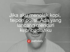 Path Quotes, Me Quotes, Quotes Indonesia, Coffee Is Life, Humor, Words, Ego Quotes, Humour, Moon Moon