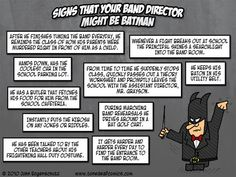 Signs that your band director might be Batman.