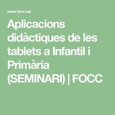 Aplicacions didàctiques de les tablets a Infantil i Primària (SEMINARI) | FOCC
