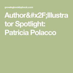 Author/Illustrator Spotlight: Patricia Polacco