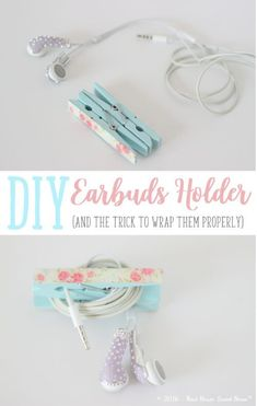 DIY Earbuds Holder   When I saw these cute shabby chic clothespins, I knew I had to create something fun with them.