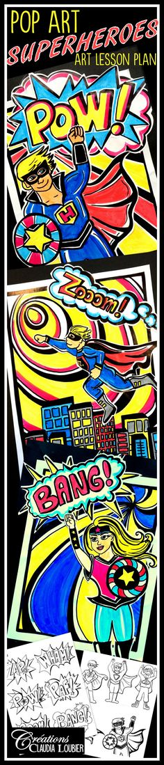 Who doesn't like superheroes? Students love them! A theme that boys love, and girls can also enjoy.  For Grades 3 and up. Also great for Junior High and High School.  This project is a great occasion to work on how to draw characters, while discovering an incredible artist: Roy Lichenstein, through the Pop Art movement.