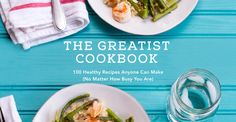 The Greatist Cookbook Is Available Now! #cookbook #healthy #recipes