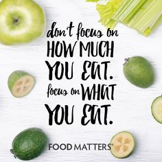 Less counting calories. More counting nutrients. www.foodmatters.com #foodmatters #FMquotes